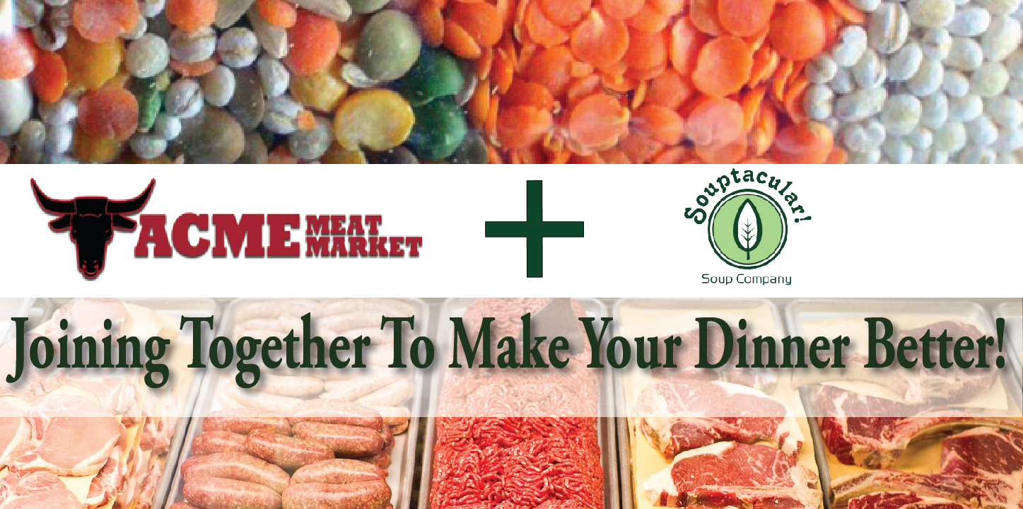 Souptacular Joins Acme Meat Market!